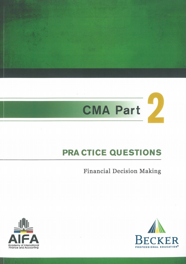 2017 CMA Part 2 BECKER - Practice Questions